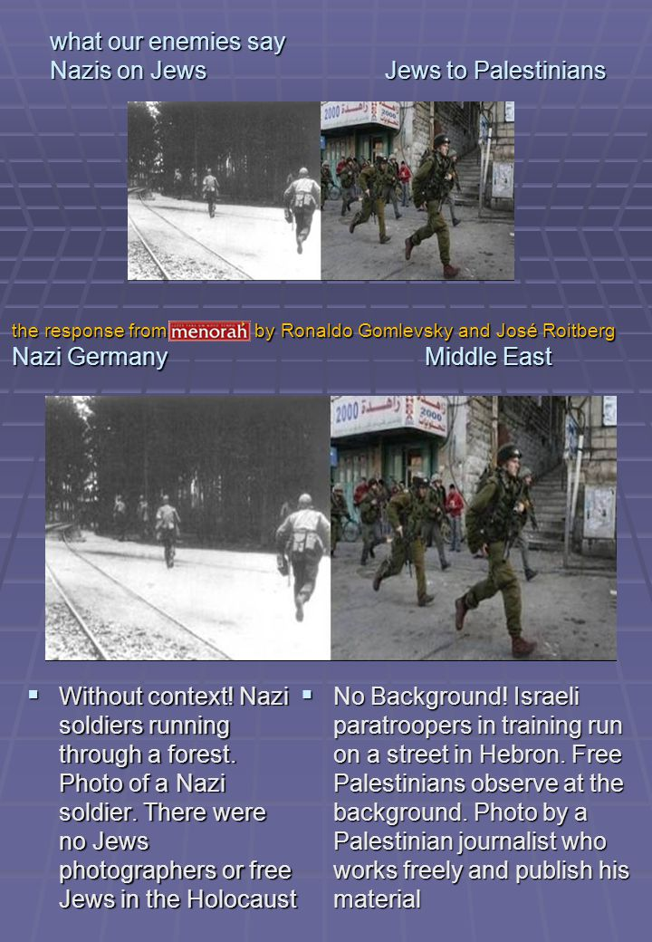 what our enemies say Nazis on Jews Jews to Palestinians Without context! Nazi soldiers running through a forest. Photo of a Nazi soldier. There were n