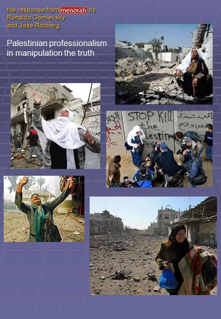 the response from Menorah by Ronaldo Gomlevsky and José Roitberg Palestinian professionalism in manipulation the truth