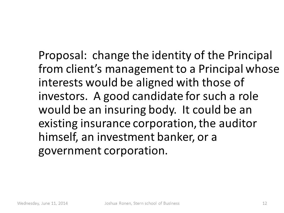 Proposal: change the identity of the Principal from clients management to a Principal whose interests would be aligned with those of investors. A good