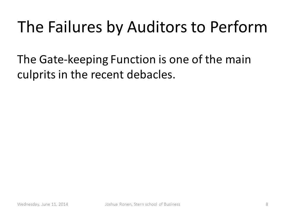 The Failures by Auditors to Perform The Gate-keeping Function is one of the main culprits in the recent debacles.