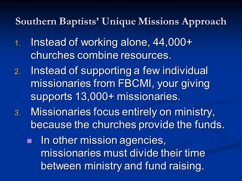 Southern Baptist Missions The SBC also has 6 seminaries in the United States for educating pastors and missionaries: 1.