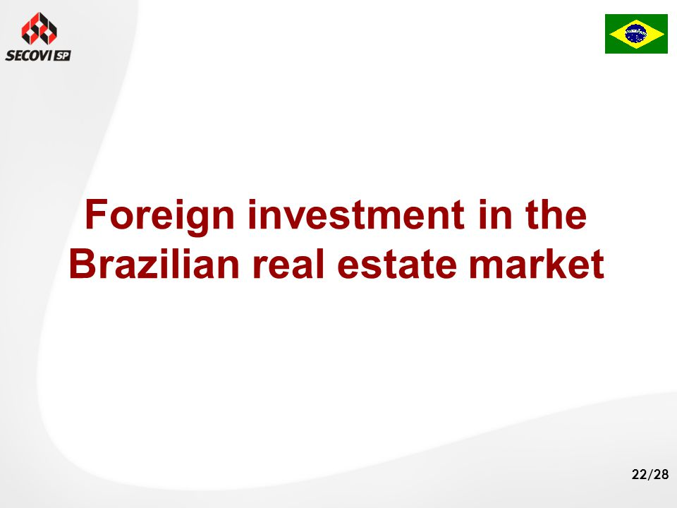 22/28 Foreign investment in the Brazilian real estate market
