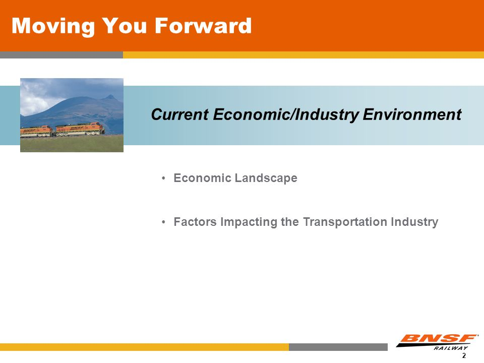 2 Moving You Forward Economic Landscape Factors Impacting the Transportation Industry Current Economic/Industry Environment