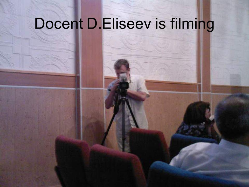 Docent D.Eliseev is filming