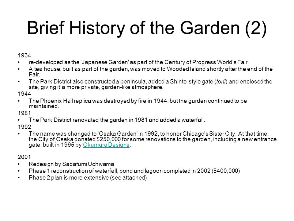 Brief History of the Garden (2) 1934 re-developed as the Japanese Garden as part of the Century of Progress World s Fair.