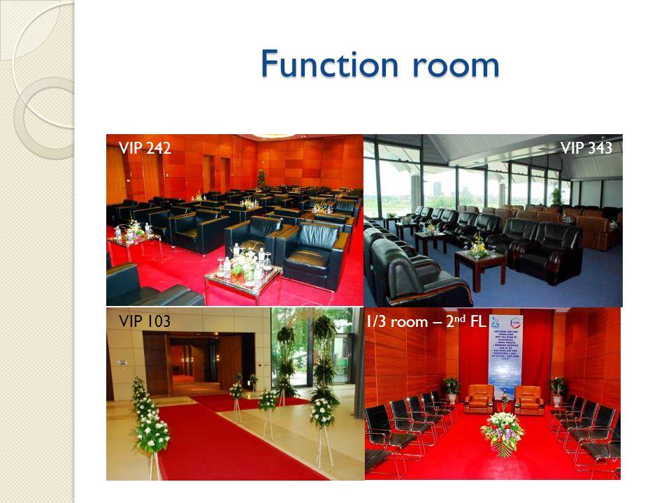 Function room 2 nd FL – corridor Media Center Private Media module Function room – 2 nd FL