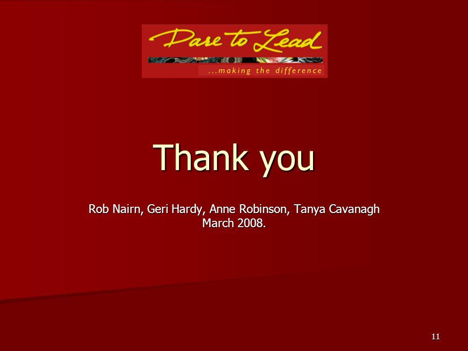 11 Thank you Rob Nairn, Geri Hardy, Anne Robinson, Tanya Cavanagh March 2008.