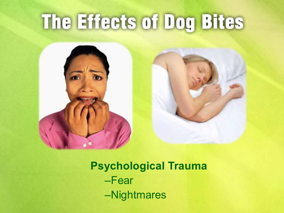 Psychological Trauma –Fear –Nightmares