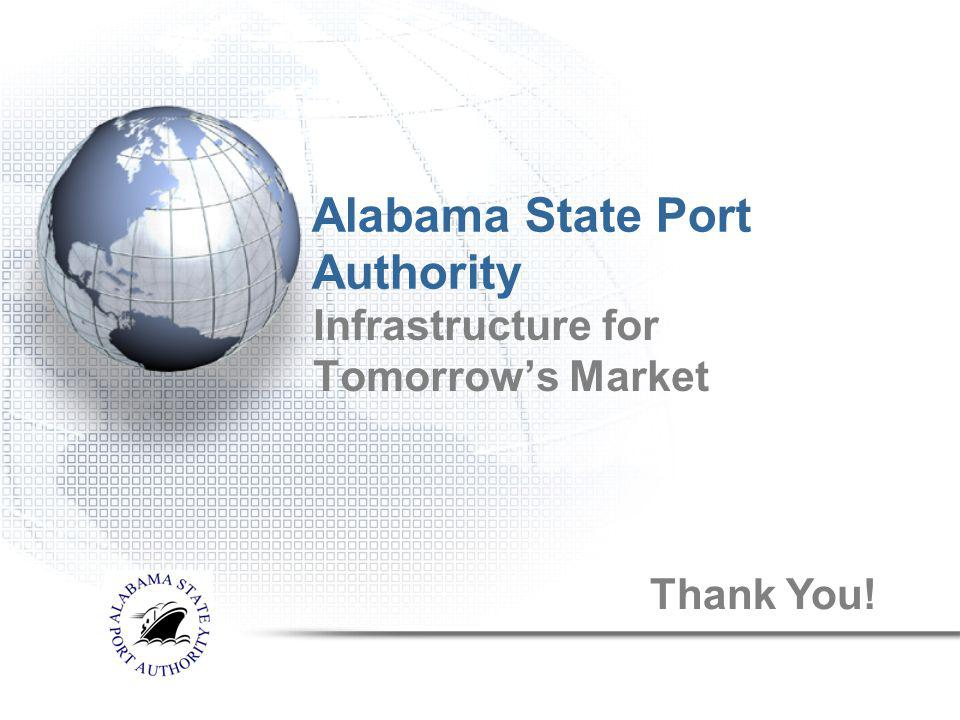 Alabama State Port Authority Infrastructure for Tomorrows Market Thank You!