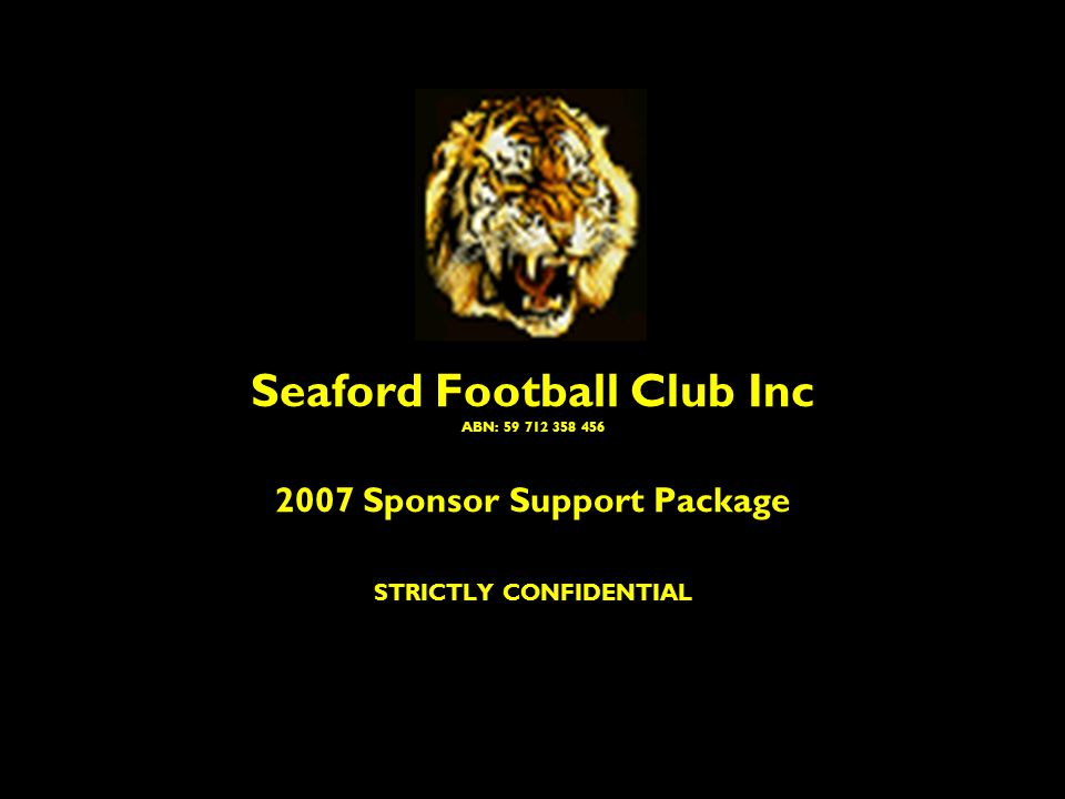 Seaford Football Club Inc ABN: Sponsor Support Package STRICTLY CONFIDENTIAL
