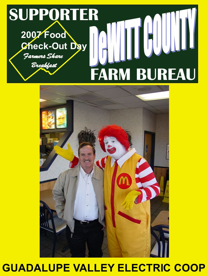FARM BUREAU SUPPORTER GUADALUPE VALLEY ELECTRIC COOP 2007 Food Check-Out Day Farmers Share Breakfast