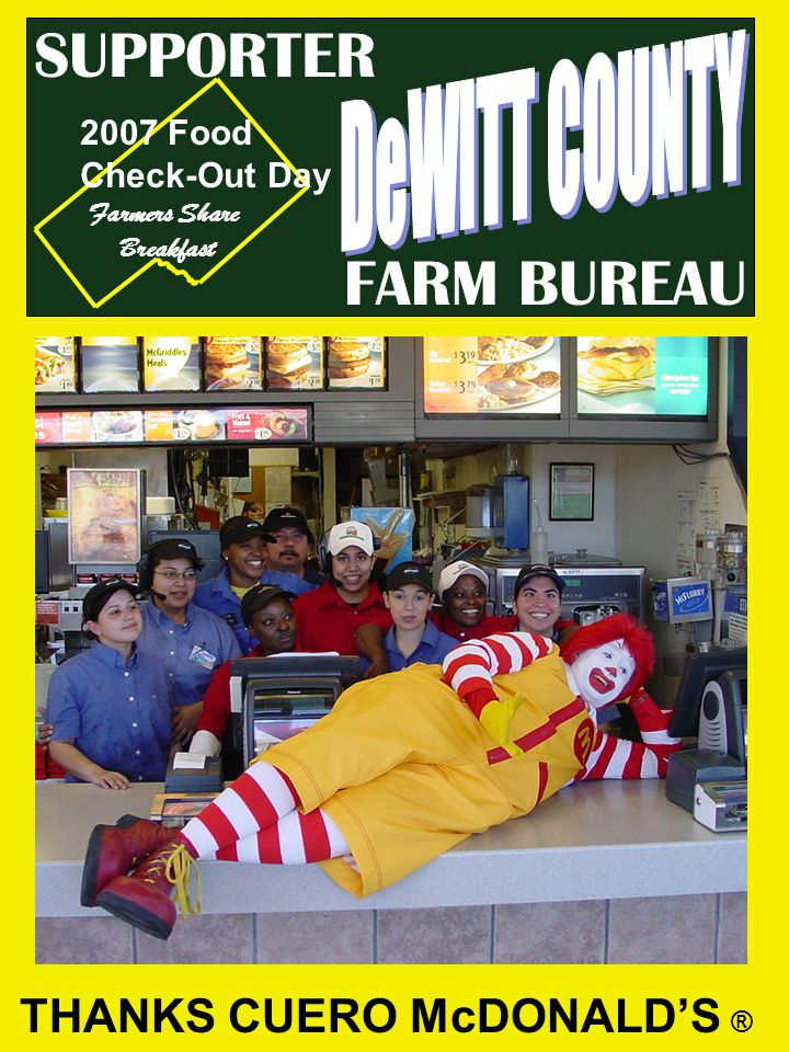 FARM BUREAU SUPPORTER THANKS CUERO McDONALDS ® 2007 Food Check-Out Day Farmers Share Breakfast