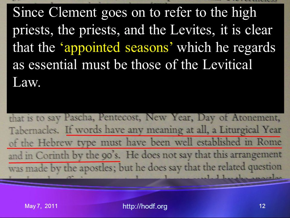 May 7, 2011 http://hodf.org 12 Since Clement goes on to refer to the high priests, the priests, and the Levites, it is clear that the appointed season