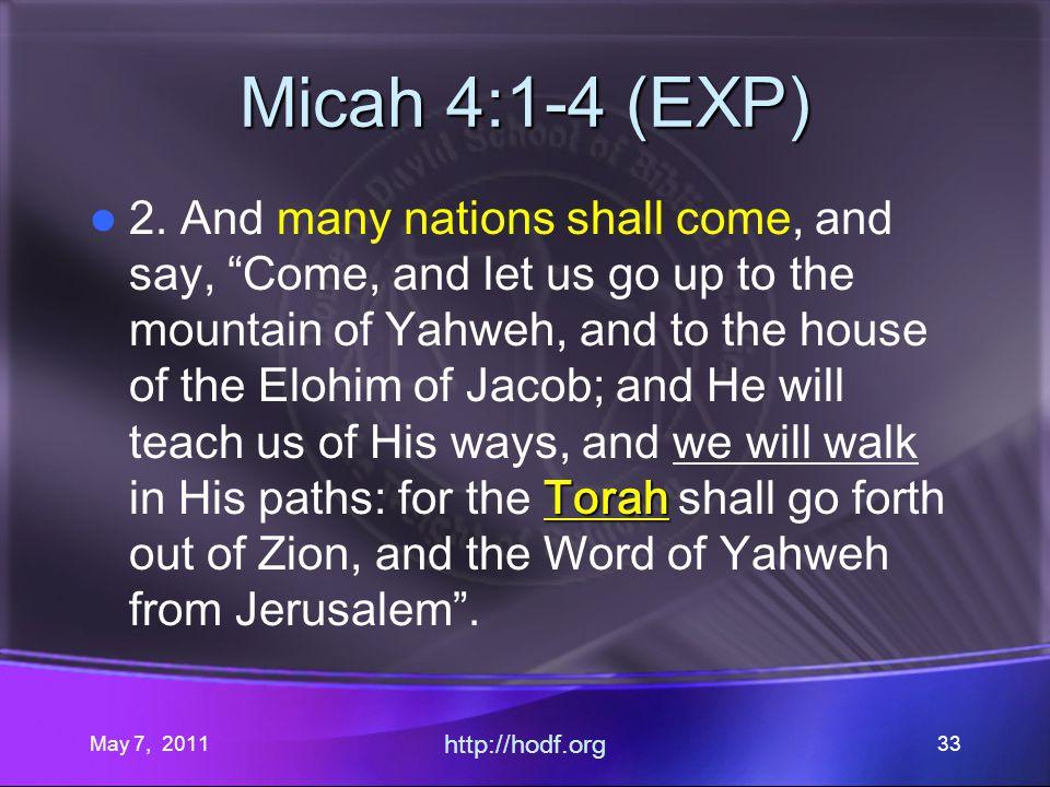 May 7, 2011 http://hodf.org 33 Micah 4:1-4 (EXP) Torah 2.
