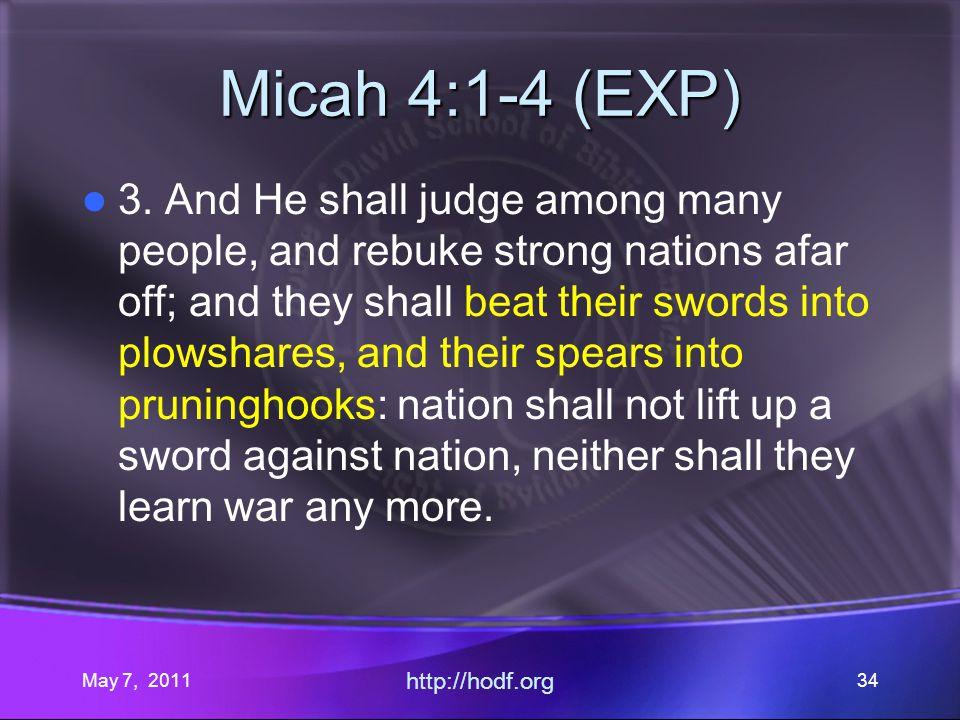 May 7, 2011 http://hodf.org 34 Micah 4:1-4 (EXP) 3.