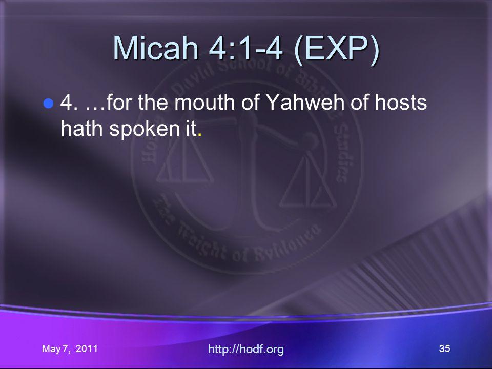 May 7, 2011 http://hodf.org 35 Micah 4:1-4 (EXP) 4.