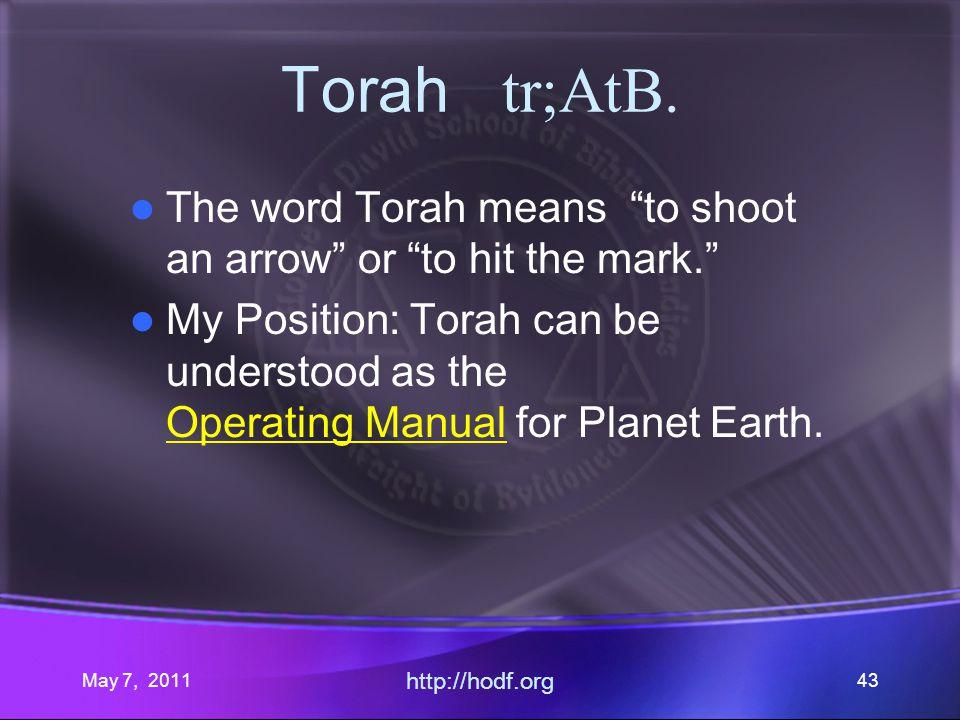 May 7, 2011 http://hodf.org 43 Torah tr;AtB.