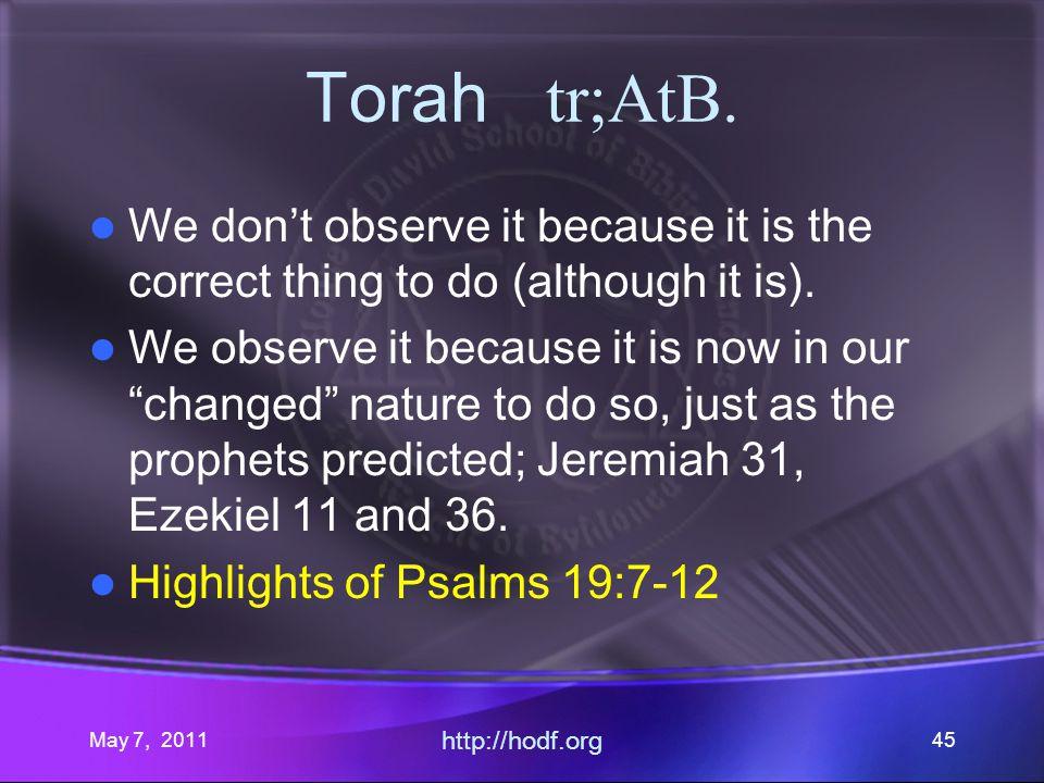 May 7, 2011 http://hodf.org 45 Torah tr;AtB.