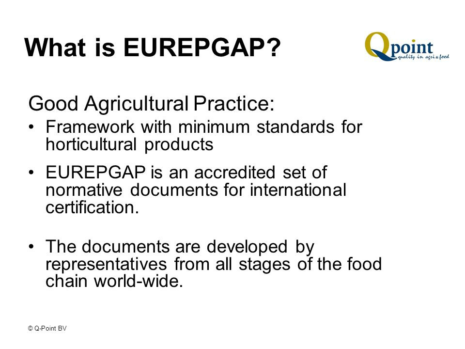 © Q-Point BV What is EUREPGAP.