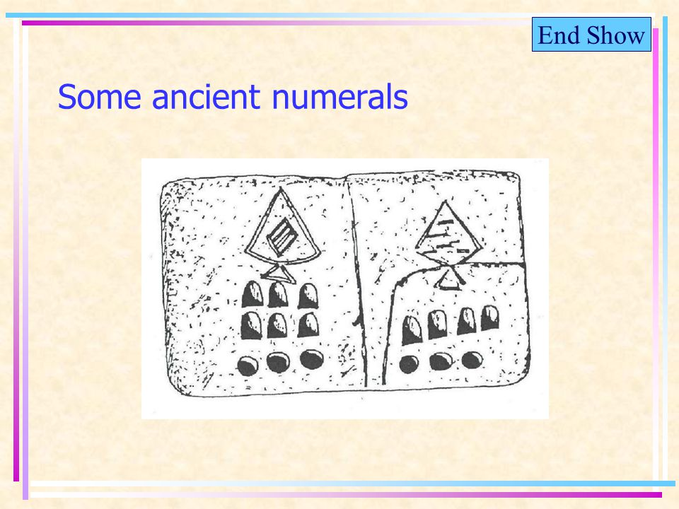End Show Some ancient numerals