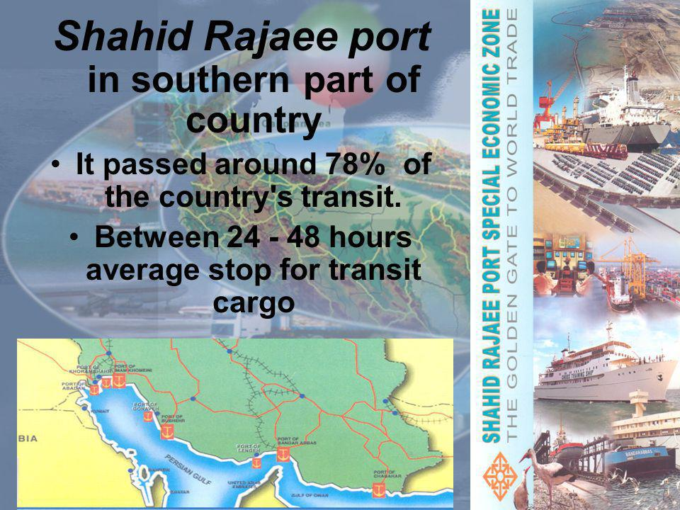 Shahid Rajaee port in southern part of country It passed around 78% of the country s transit.