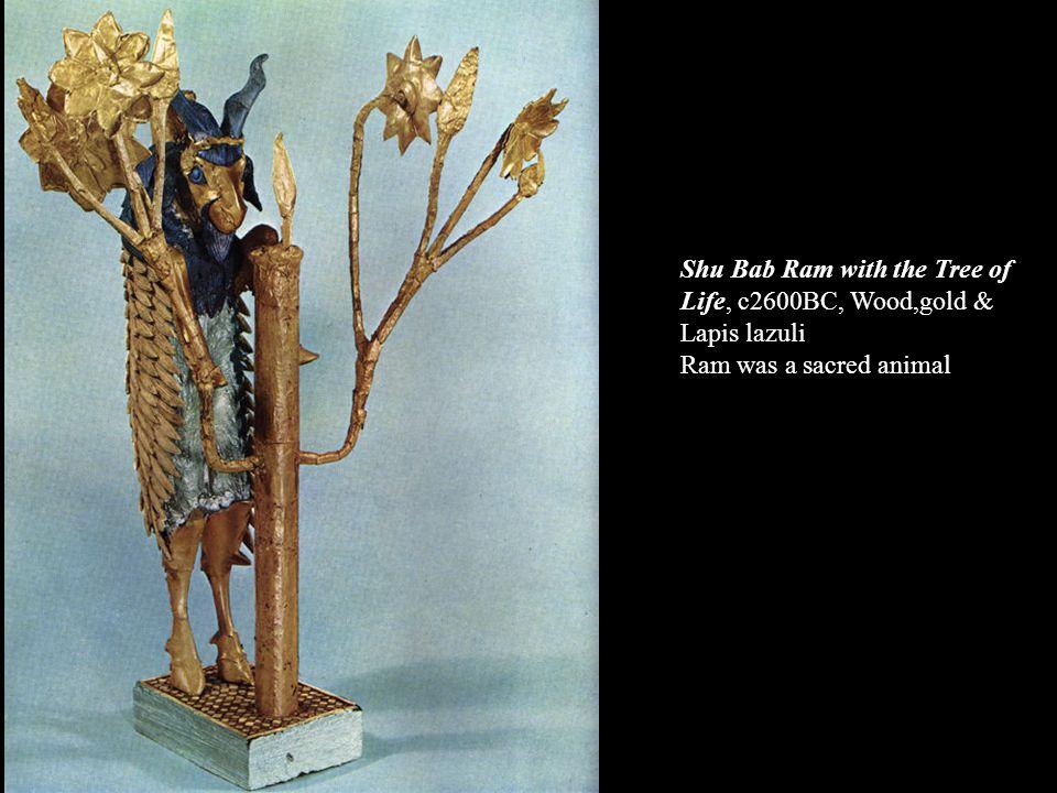 Shu Bab Ram with the Tree of Life, c2600BC, Wood,gold & Lapis lazuli Ram was a sacred animal