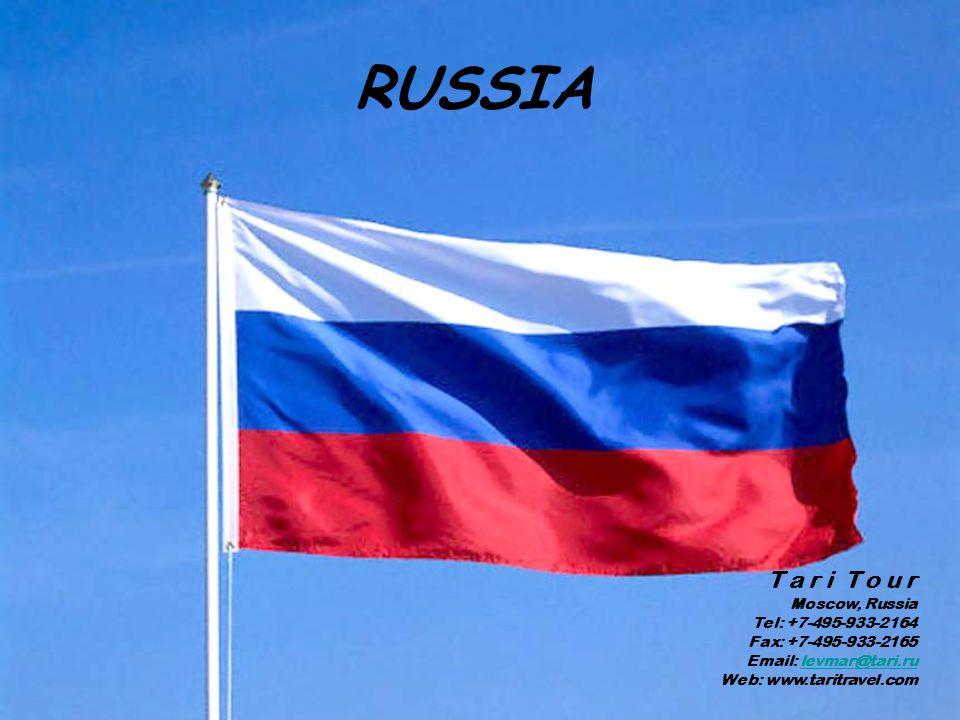 RUSSIA T a r i T o u r Moscow, Russia Tel: +7-495-933-2164 Fax: +7-495-933-2165 Email: levmar@tari.ru Web: www.taritravel.comlevmar@tari.ru