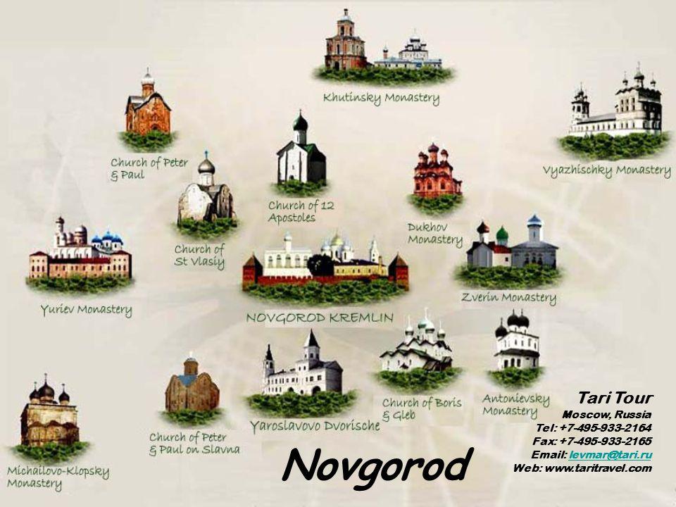 Novgorod Tari Tour Moscow, Russia Tel: +7-495-933-2164 Fax: +7-495-933-2165 Email: levmar@tari.ru Web: www.taritravel.comlevmar@tari.ru