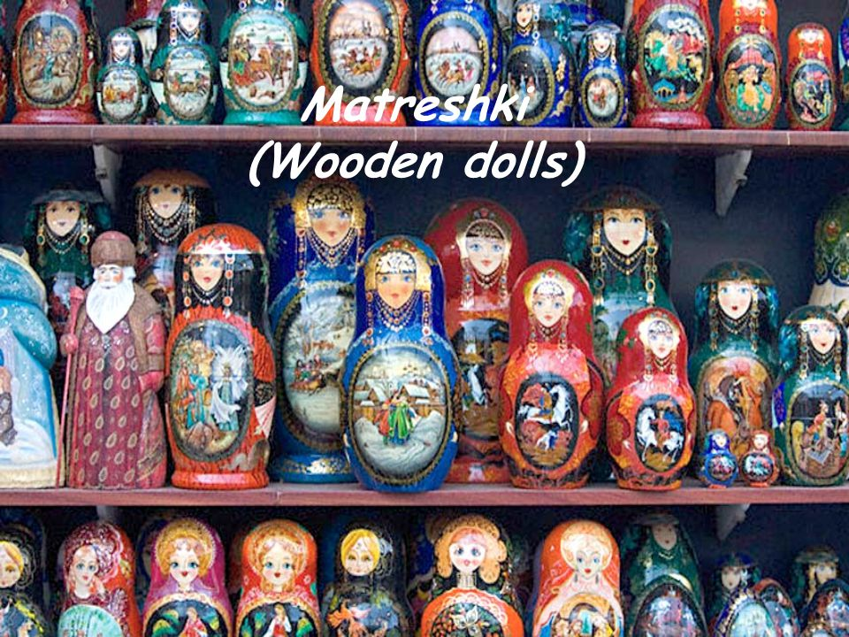 Matreshki (Wooden dolls)