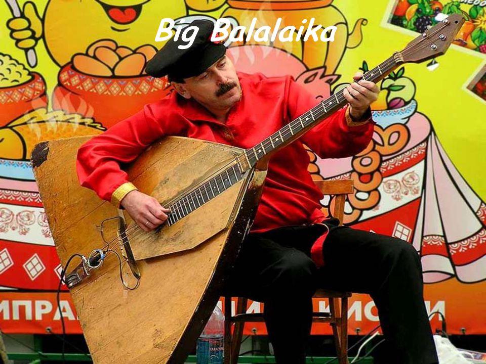 Big Balalaika