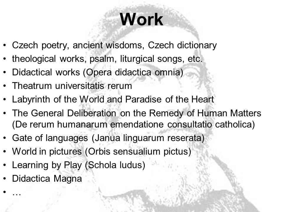 Work Czech poetry, ancient wisdoms, Czech dictionary theological works, psalm, liturgical songs, etc.