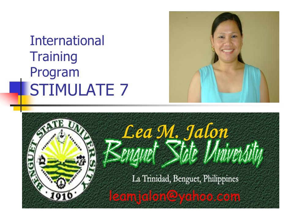 leamjalon@yahoo.com International Training Program STIMULATE 7 Lea M. Jalon