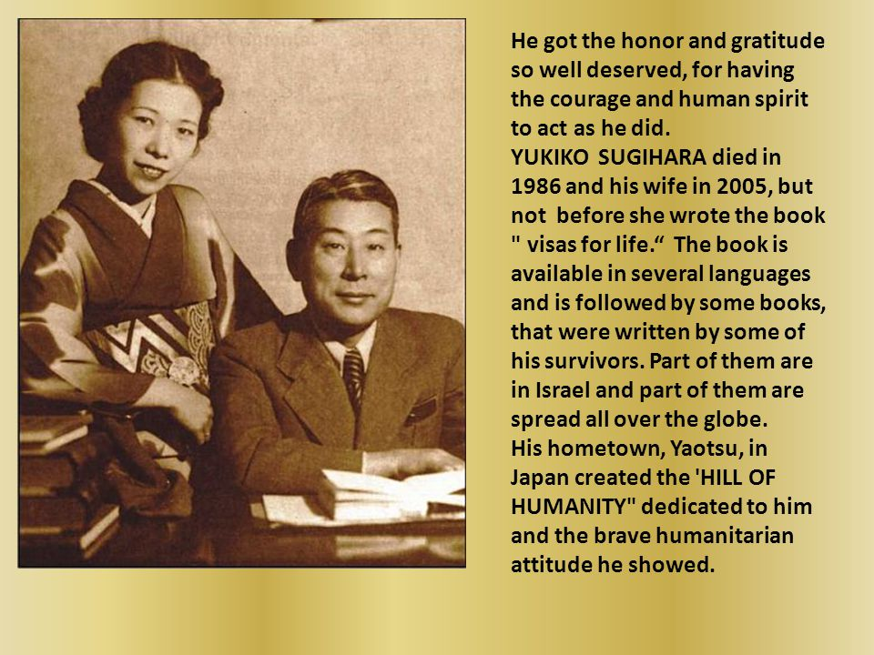 CHIUNE & YUKIKO SUGIHARA Yukiko Sugihara served as the Japanese consul to Lithuania, during the German invasion, that took place on March 1940. Which