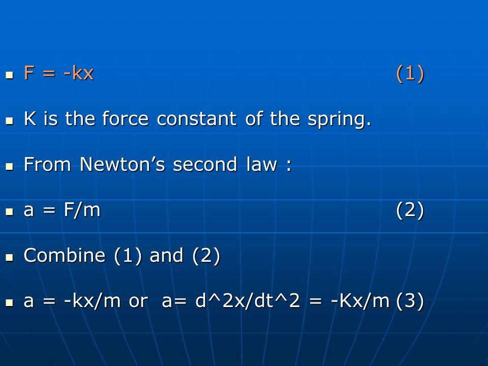 F = -kx(1) F = -kx(1) K is the force constant of the spring.