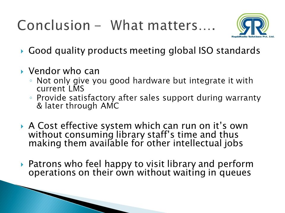 Good quality products meeting global ISO standards Vendor who can Not only give you good hardware but integrate it with current LMS Provide satisfacto