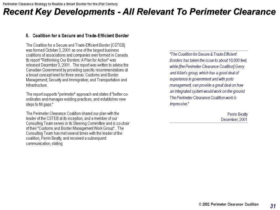 © 2002 Perimeter Clearance Coalition 31 Recent Key Developments - All Relevant To Perimeter Clearance Perimeter Clearance Strategy to Realize a Smart Border for the 21st Century