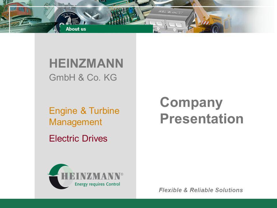 HEINZMANN GmbH & Co. KG Engine & Turbine Management Electric Drives Company Presentation Flexible & Reliable Solutions