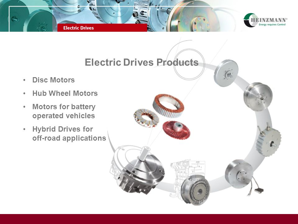 Disc Motors Hub Wheel Motors Motors for battery operated vehicles Hybrid Drives for off-road applications Electric Drives Products