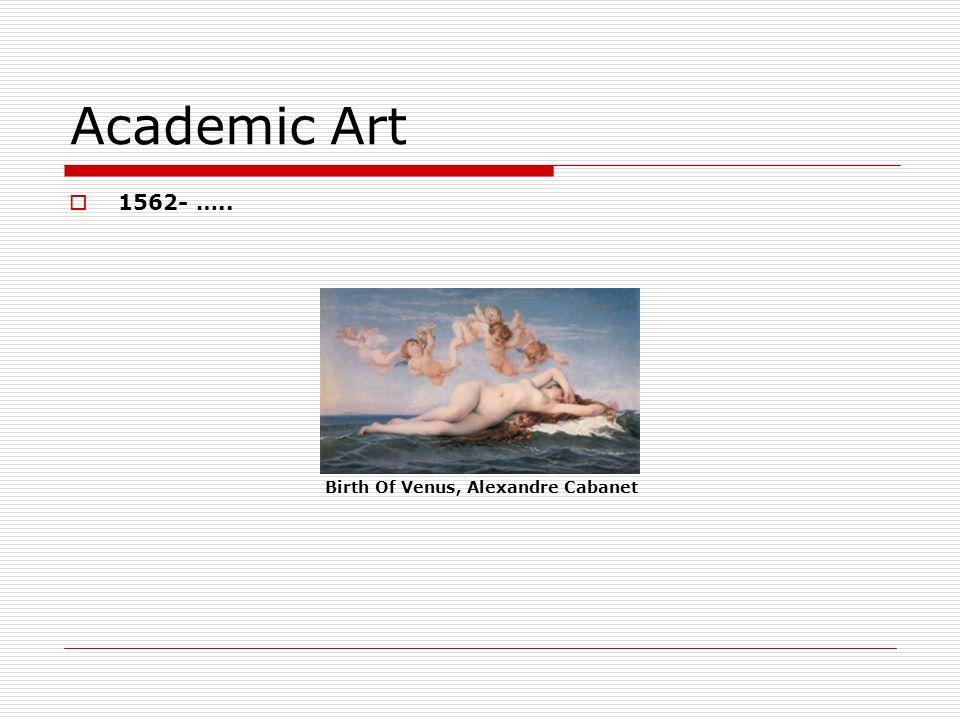 Academic Art 1562- ….. Birth Of Venus, Alexandre Cabanet