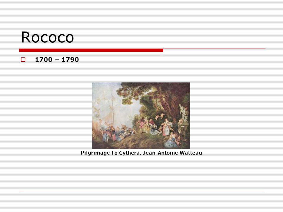 Rococo 1700 – 1790 Pilgrimage To Cythera, Jean-Antoine Watteau