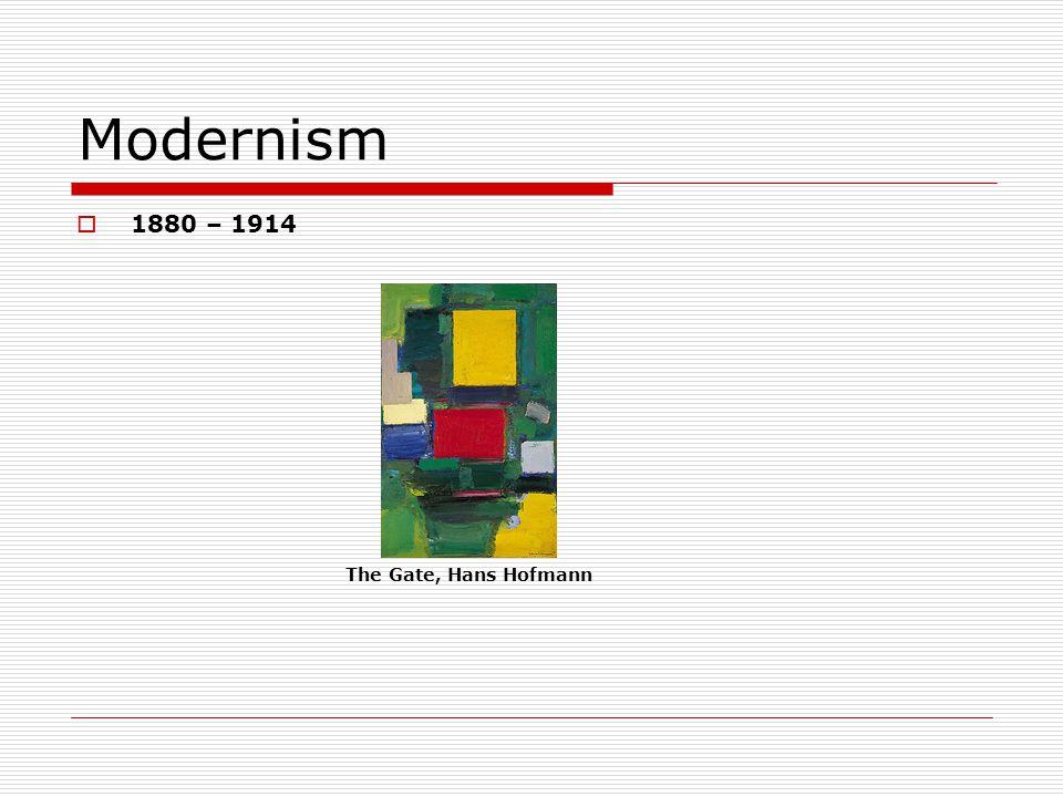 Modernism 1880 – 1914 The Gate, Hans Hofmann