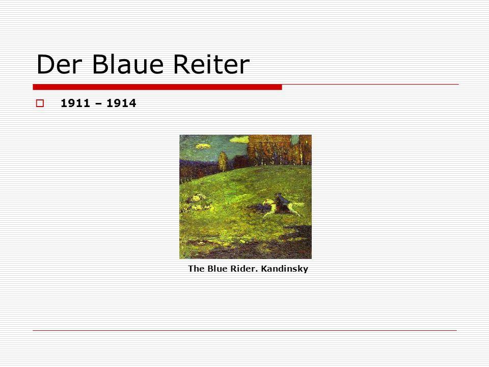 Der Blaue Reiter 1911 – 1914 The Blue Rider. Kandinsky