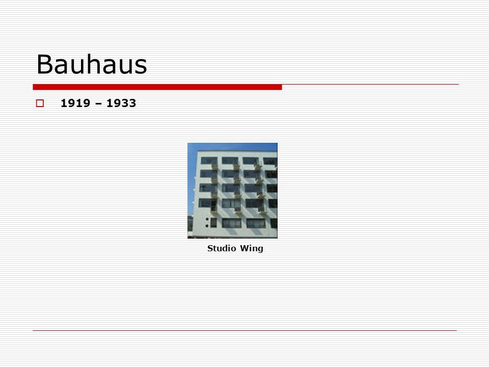 Bauhaus 1919 – 1933 Studio Wing
