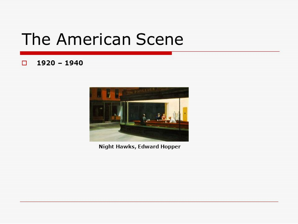 The American Scene 1920 – 1940 Night Hawks, Edward Hopper