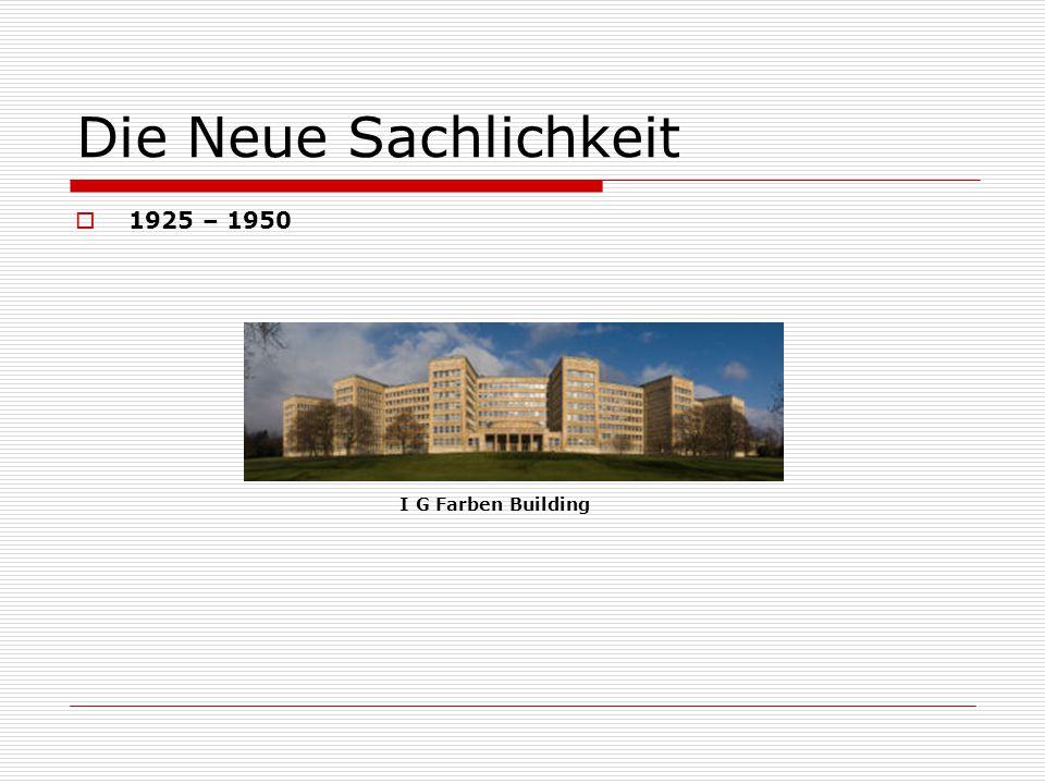 Die Neue Sachlichkeit 1925 – 1950 I G Farben Building