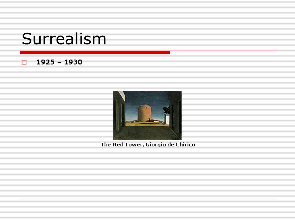 Surrealism 1925 – 1930 The Red Tower, Giorgio de Chirico