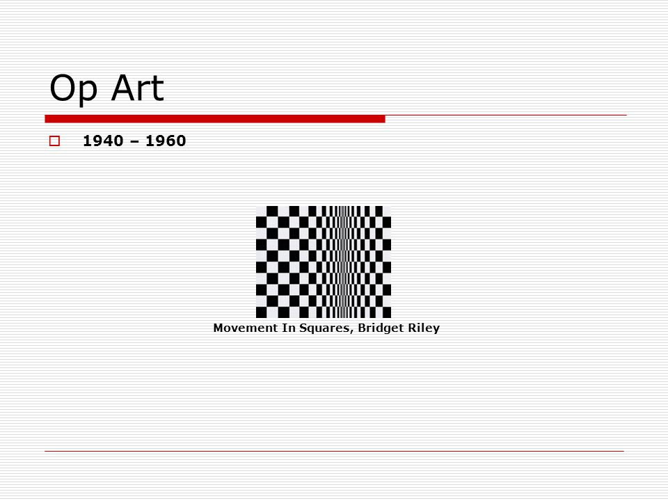 Op Art 1940 – 1960 Movement In Squares, Bridget Riley