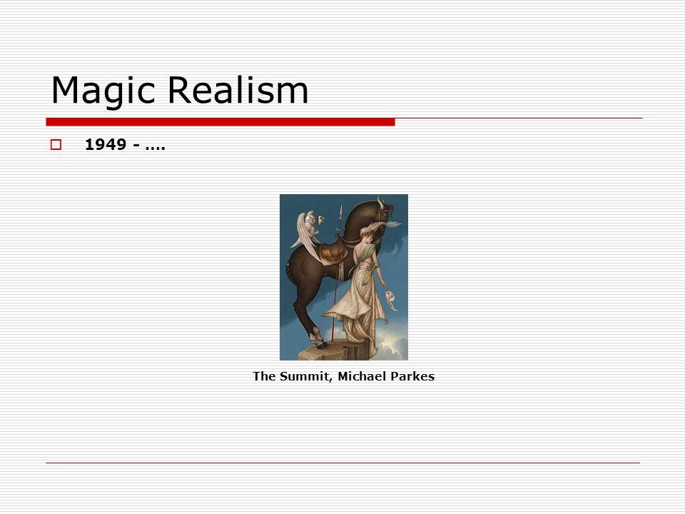 Magic Realism 1949 - …. The Summit, Michael Parkes