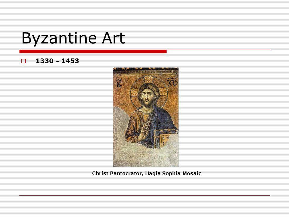 Byzantine Art 1330 - 1453 Christ Pantocrator, Hagia Sophia Mosaic
