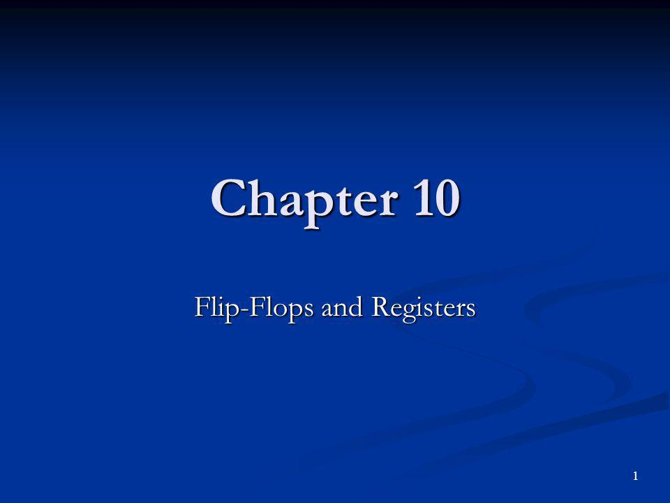 Chapter 10 Flip-Flops and Registers 1